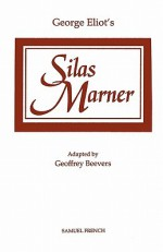 George Eliot's Silas Marner (Acting Edition) - Geoffrey Beevers