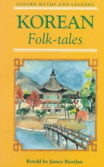 Korean Folk Tales (Oxford Myths and Legends) - James Riordan