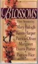 Blossoms - Mary Balogh, Karen Harper, Patricia Oliver, Margaret Evans Porter, Patricia Rice