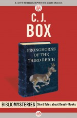 Pronghorns of the Third Reich - C.J. Box