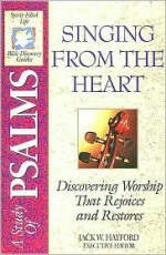 The Spirit-filled Life Bible Discovery Series B9-singing From The Heart - Jack Hayford, Joseph Snider