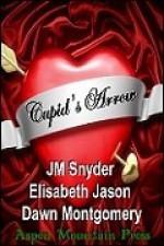 Cupid's Arrow - J.M. Snyder, Dawn Montgomery, Elisabeth Jason