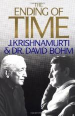 The Ending of Time - Jiddu Krishnamurti, David Bohm