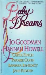 Baby Dreams - John Scognamiglio, Hannah Howell, Carol Finch, Phoebe Conn, Barbara Benedict, Jane Kidder, John Scognamiglio