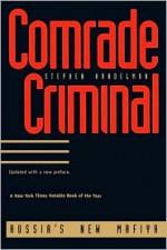 Comrade Criminal: Russia`s New Mafiya - Stephen Handelman