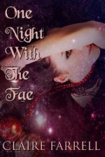 One Night With The Fae (Chaos Series Prequel Companion) - Claire Farrell