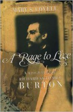 A Rage to Live: A Biography of Richard and Isabel Burton - Mary S. Lovell