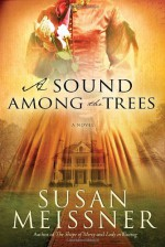 A Sound Among the Trees - Susan Meissner