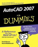 AutoCAD 2007 for Dummies - David Byrnes, Mark Middlebrook