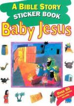 Bible Story Sticker Book: Baby Jesus [With Stickers] - Graham Round