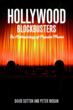 Hollywood Blockbusters: The Anthropology of Popular Movies - David Sutton