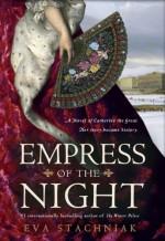 Empress of the Night: A Novel of Catherine the Great - Eva Stachniak