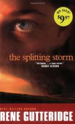The Splitting Storm - Rene Gutteridge