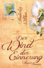 Der Wind der Erinnerung: Roman (German Edition) - Kimberley Wilkins, Susanne Goga-Klinkenberg
