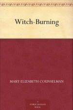 Witch-Burning - Mary Elizabeth Counselman