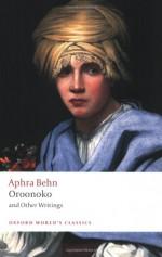 Oroonoko, and Other Writings (Oxford World's Classics) - Aphra Behn, Paul Salzman