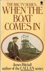 When the Boat Comes In (Book 1) - James Mitchell