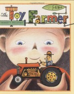 Toy Farmer - Andrew T. Pelletier, Scott Nash