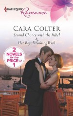 Second Chance with the Rebel: Her Royal Wedding Wish (Mothers in a Million) - Cara Colter