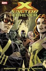 X-Factor Forever - Louise Simonson, Dan Panosian, Eric Nguyen