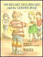 No Regard Beauregard and the Golden Rule - James Rice