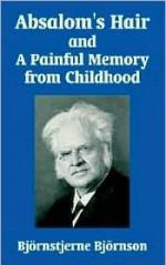 Absalom's Hair and a Painful Memory from Childhood - Bjørnstjerne Bjørnson