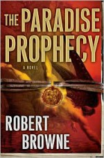 The Paradise Prophecy - Robert Gregory Browne