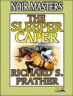 The Sleeper Caper - Richard S. Prather