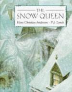 The Snow Queen - Hans Christian Andersen, P.J. Lynch