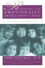 Raising An Emotionally Intelligent Child - John M. Gottman, Joan DeClaire