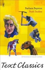 Bush Studies: Text Classics - Barbara Baynton, Helen Garner