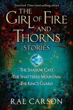 Girl of Fire and Thorns Stories - Rae Carson
