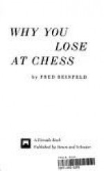 Why You Lose at Chess - Fred Reinfeld
