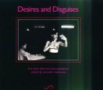 Desires and Disguises: Latin American Women Photographers - Amanda Hopkinson, Amanda Hopkinson