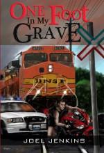 One Foot in My Grave - Joel Jenkins