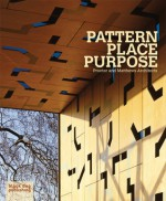 Pattern Place Purpose: Proctor and Matthews Architects - Duncan McCorquodale, Alan Powers, Jeremy Till, Matthew Wells, Duncan McCorquodale, Duncan McCorquodale