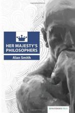Her Majesty's Philosophers - Alan Smith
