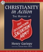 Christianity in Action: The International History of the Salvation Army - Henry Gariepy, Shaw Clifton, Raymond Todd