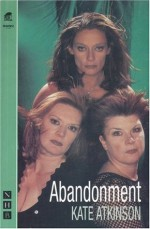 Abandonment - Kate Atkinson, Traverse Theatre