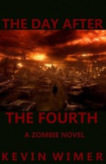 The Day After The Fourth - Kevin Wimer, Garrett Cook