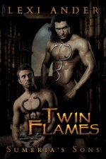 Twin Flames (Sumeria's Sons) - Lexi Ander