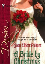 A Bride by Christmas - Joan Elliott Pickart