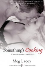 Something's Cooking - Meg Lacey