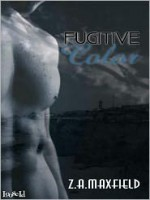 Fugitive Color - Z.A. Maxfield