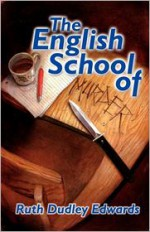 The English School of Murder - Ruth Dudley Edwards