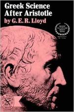Greek Science After Aristotle - Geoffrey E.R. Lloyd