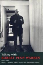 Talking with Robert Penn Warren - Robert Penn Warren, Robert Penn Warren, John T. Hiers, Mary Louise Weaks