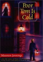 Poor Tom Is Cold - Maureen Jennings