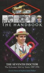 Doctor Who the Handbook: The Seventh Doctor - David J. Howe