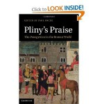 Pliny's Praise: The Panegyricus in the Roman World - Paul Roche